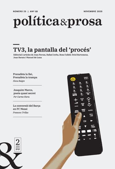 Revista número 25. Novembre de 2020. Tv3 la pantalla del procés