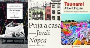 No sóc aquí d'Anna Ballbona, Puja a casa de Jordi Nopca i Tsunami d'Albert Pijoan.
